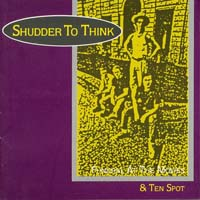 Shudder to Think - Ten Spot