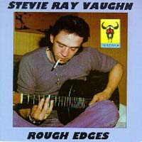 Stevie Ray Vaughan - Rough Edges