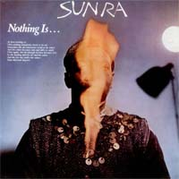 Sun Ra - Nothing Is...