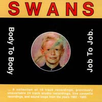 Swans - Body to Body, Job to Job