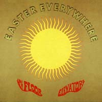 The 13th Floor Elevators - Easter Everywhere