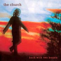 The Church - Back With Two Beasts