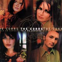 The Corrs - Talk on Corners