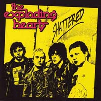 The Exploding Hearts - Shattered