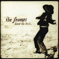 The Frames - Dance the Devil