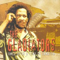 The Gladiators - Once Upon a Time in Jamaica