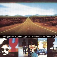The Jesus and Mary Chain - Stoned