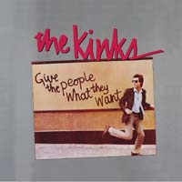 The Kinks - Give the People What They Want
