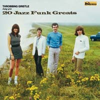 Throbbing Gristle - 20 Jazz Funk Greats