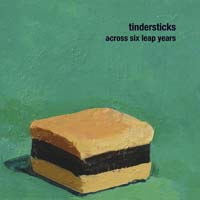 Tindersticks - Across Six Leap Years
