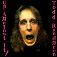 Todd Rundgren - Up Against It