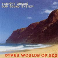 Twilight Circus - Other Worlds of Dub