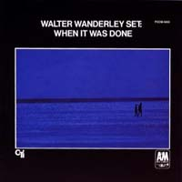 Walter Wanderley - When It Was Done