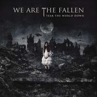 We Are The Fallen - Tear the World Down
