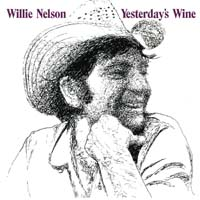 Willie Nelson - Yesterday's Wine